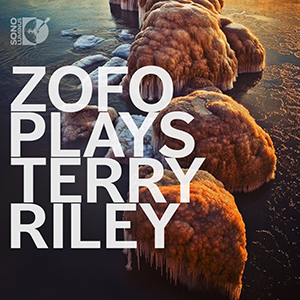ZOFO PLAYS TERRY RILEY