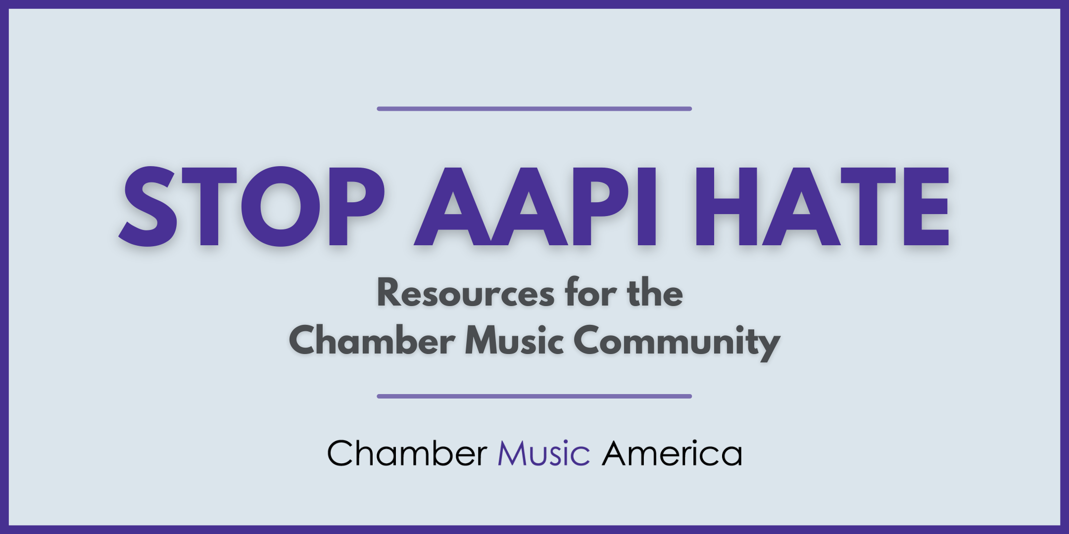 Stop AAPI Hate, Resources for the Chamber Music Community
